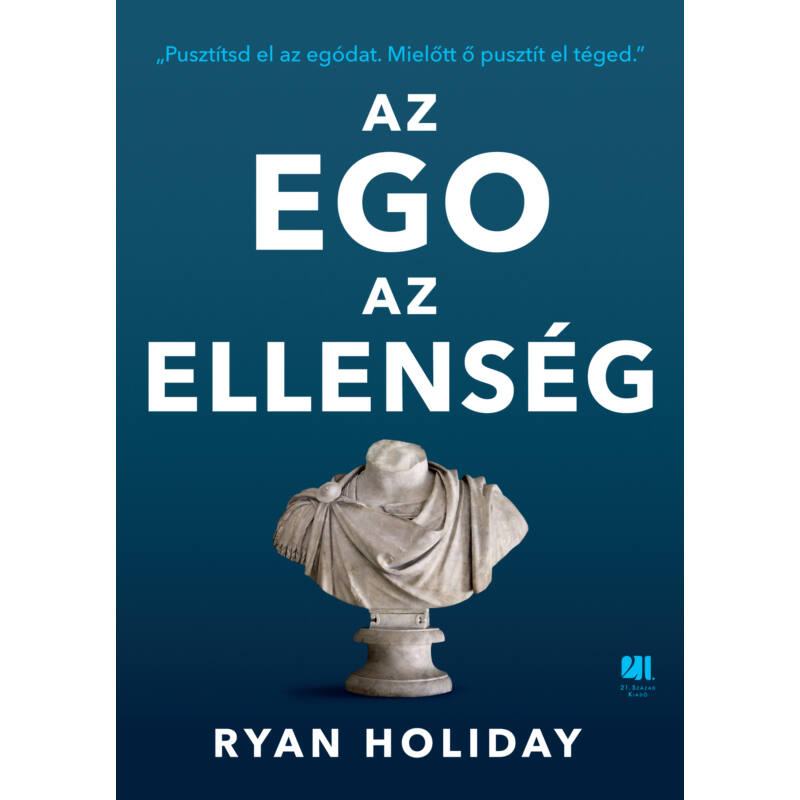 Az ego az ellenség - Ryan Holiday-Katica Online Piac
