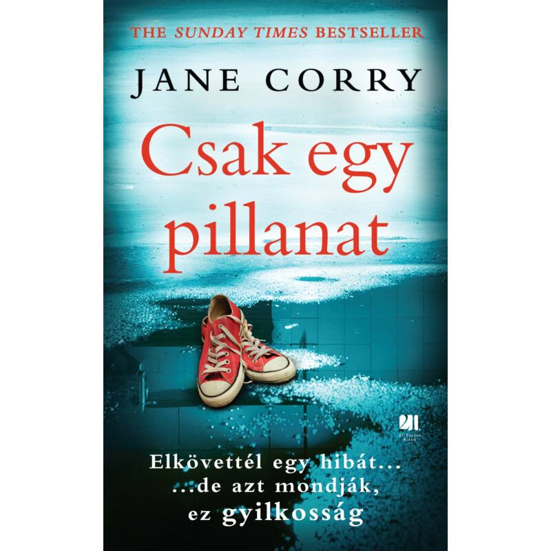 Csak egy pillanat - Jane Corry-Katica Online Piac